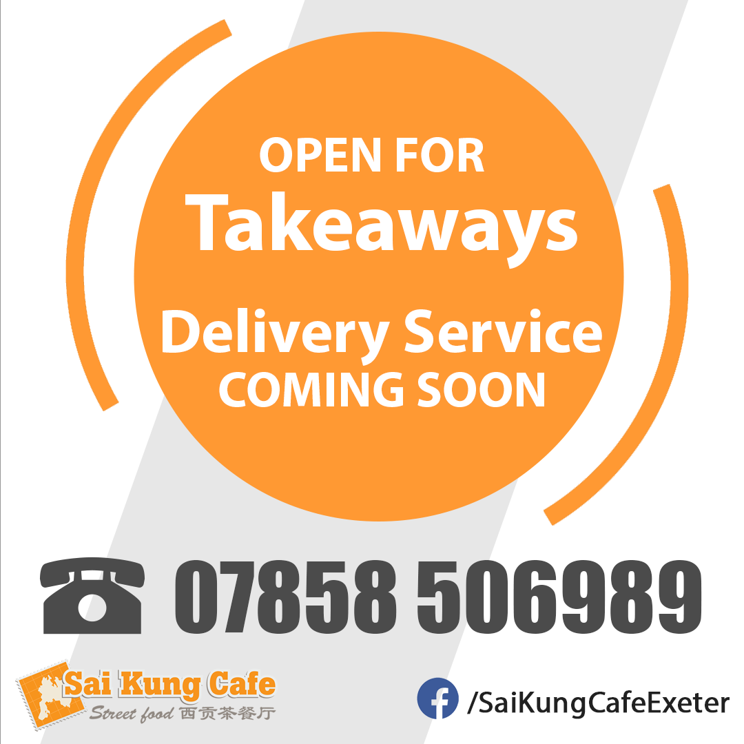 Sai Kung Cafe Exeter open for Takeaways & home deliveries
